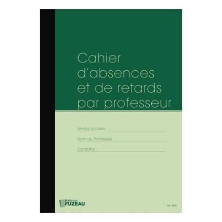CAHIER D'ABSENCE ET DE RETARD PAR PROFESSEUR