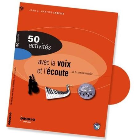 50 ACTIVITES AVEC LA VOIX ET L ECOUTE