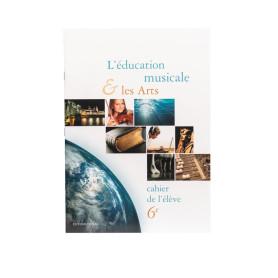 CAHIER ELEVE EDUCATION MUSICALE ET ARTS 6 EME