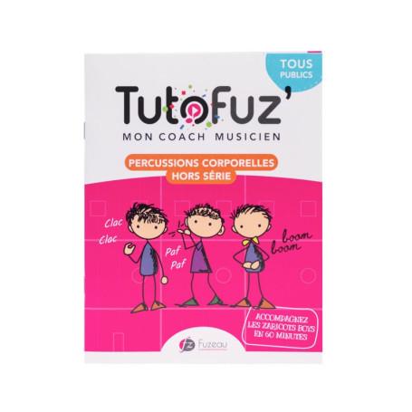 TUTOFUZ' MON COACH MUSICIEN - PERCUSSIONS CORPORELLES HORS SERIE