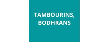 Tambourins, bodhrans