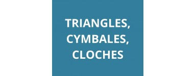 Triangles, cymbales,cloches