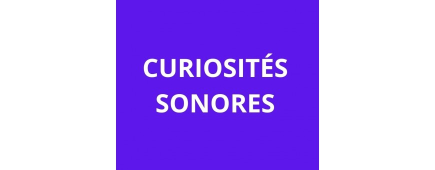 Curiosités sonores