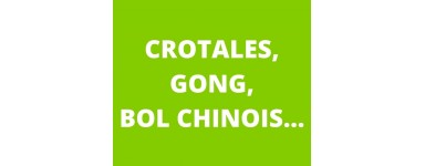 Crotales, Gong, bol chinois...