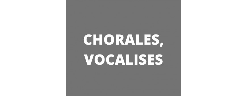 Chorales, vocalises