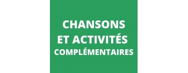 Chansons et activités complémentaires