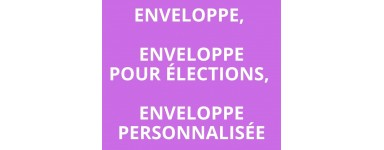 Enveloppe pour élections, enveloppe personnalisée