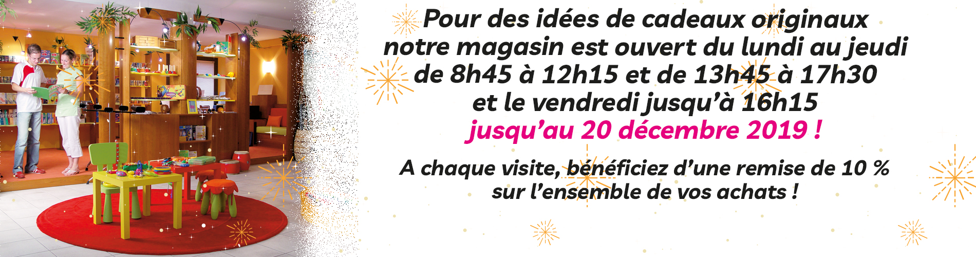 OUVERTURE MAGASIN NOEL